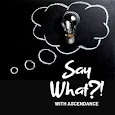 Say What?! With Ascendance