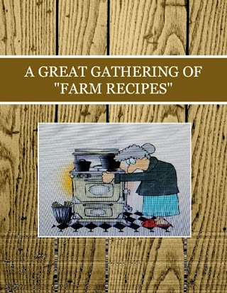 "A GREAT GATHERING OF   ""FARM   RECIPES"""