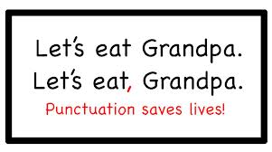 """Punctuation Saves Lives"""