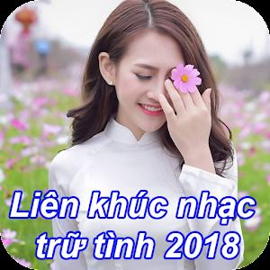 Nhạc Trữ Tình - Bolero - Nhạc Vàng 2018 for PC