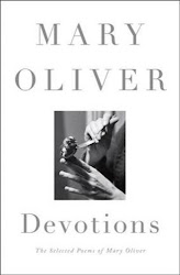 Devotions: The Selected Poems of Mary Oliver - Mary Oliver