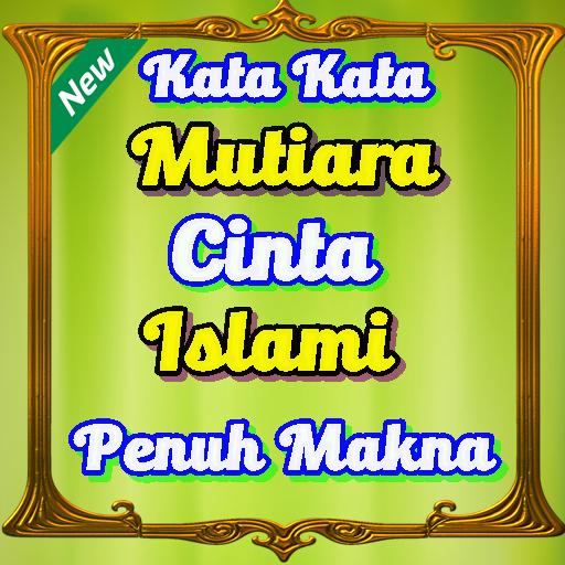 Kata Kata Mutiara Cinta Islami Penuh Maknateranyar