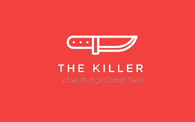 Comic Sans Killer
