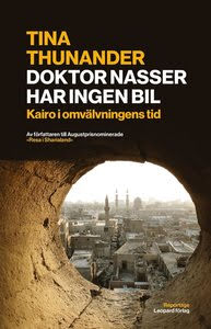 Doktor Nasser har ingen bil : Kairo i omvälvningens tid E-bok