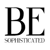 Be Sophisticated