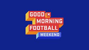 Good Morning Football: Weekend thumbnail