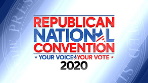 The Republican National Convention -- Your Voice/Your Vote 2020 thumbnail