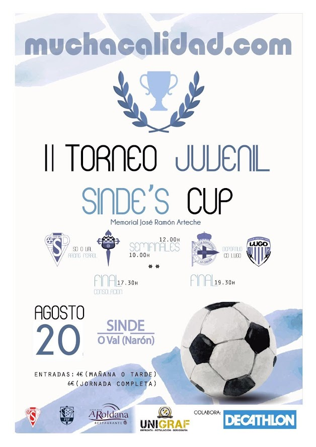 II Torneo Juvenil Sinde Cup. MuchaCalidad.com. Sociedad Deportiva O Val. Racing Club Ferrol, Real Club Deportivo de La Coruña, Club Deportivo Lugo