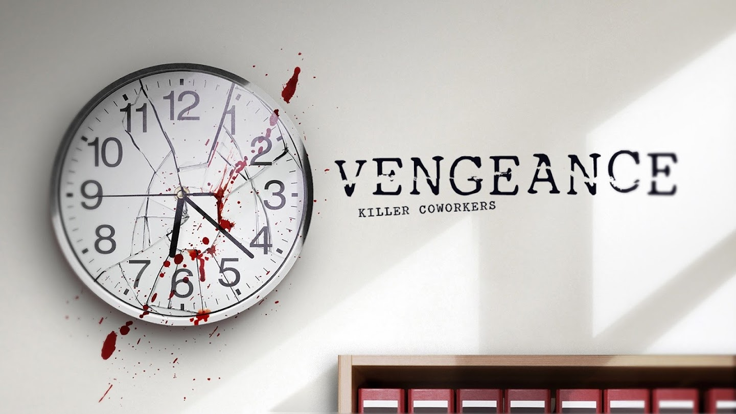 Watch Vengeance: Killer Coworkers live
