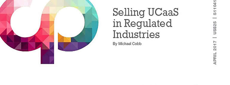 Selling Unified communications-as-a-service (UCaaS) in Regulated Industries