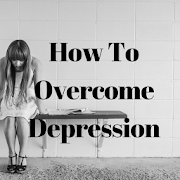 How To Overcome Depression