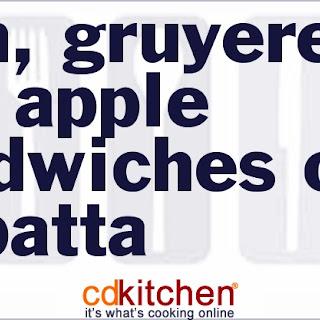 Ham, Gruyere and Apple Sandwiches on Ciabatta Recipe