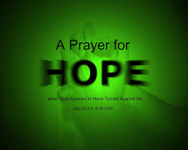 "Photo: A Prayer for Hope when God Appears to Have Turned Against Us. Job 23:3-4, 8-10 ESV.  Praying Scripture  Pray With Me: Developing A Culture Of Prayer...  A Prayer for Hope when God Appears to Have Turned Against Us  ""Oh, that I knew where I might find him, that I might come even to his seat! I would lay my case before him and fill my mouth with arguments….Behold I go forward, but he is not there, and backward, but I do not perceive him; on the left hand when he is working, I do not behold him; he turns to the right hand, but I do not see him, But he knows the way that I take; when he has tried me, I shall come out as gold."" –Job 23:3-4, 8-10   https://sites.google.com/site/theinspirational1/home/praying-scripture/links-the-inspirational/a-most-powerful-prayer-for-what-it-means-to-honor-christ-until-we-see-him-face-to-face-to-the-glory-and-praise-of-god/a-prayer-for-hope-when-god-appears-to-have-turned-against-us-but-he-knows-the-way-that-i-take  LATEST; https://sites.google.com/site/theinspirational1/"