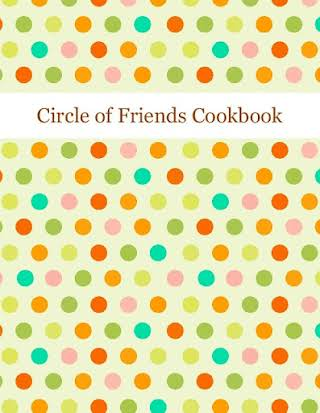 Circle of Friends Cookbook