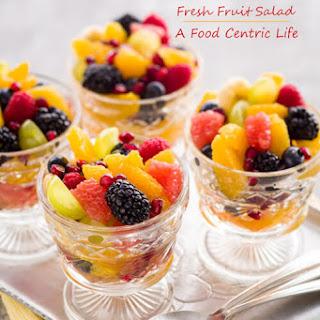 Seasonal Fresh Fruit Salad.