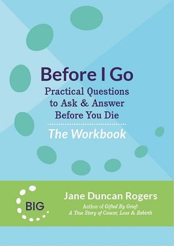 BeforeIGoPracticalQuestionstoAsk&AnswerBeforeYouDie Workbook