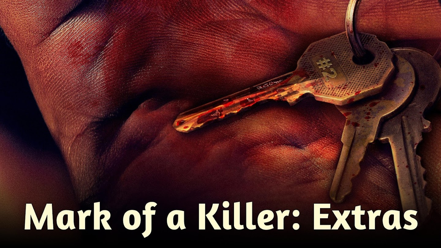 Mark of a Killer: Extras