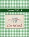 Camping, No Cook