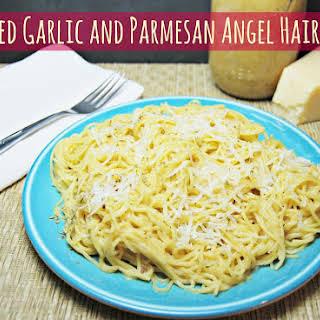 Roasted Garlic and Parmesan Angel Hair Pasta.