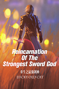 Reincarnation Of The Strongest Sword God
