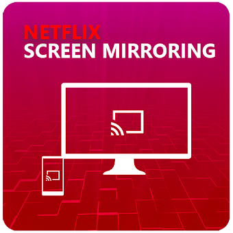 Screen Mirroring For Netflix TV