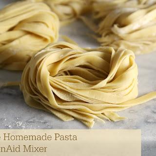 How to Make Homemade Pasta with KitchenAid Mixer.