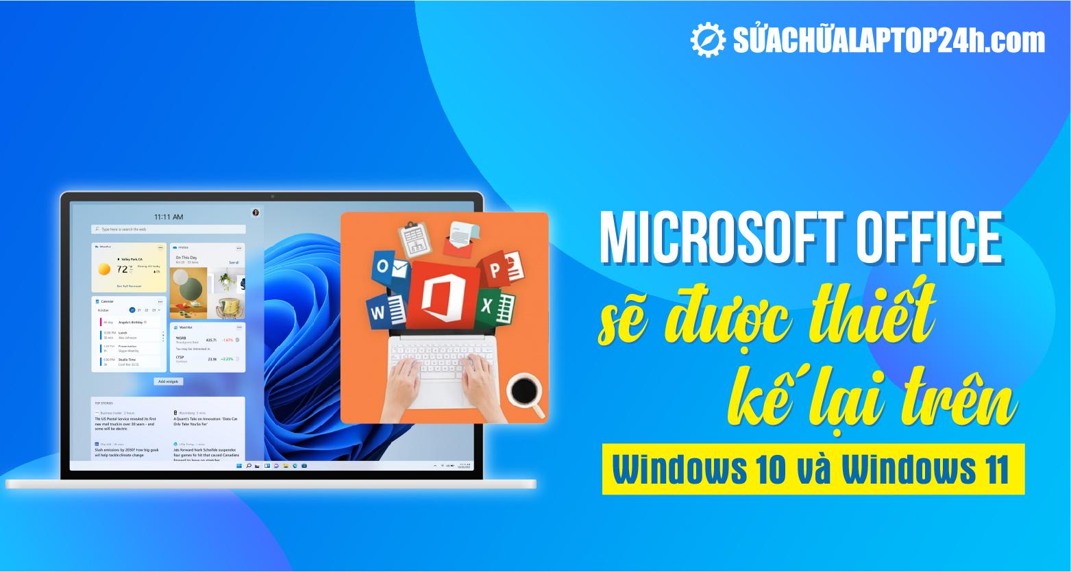 Microsoft Office sẽ được thiết kế lại trên Windows 10 và Windows 11