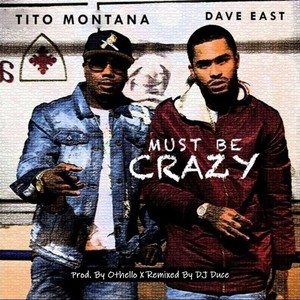 Must Be Crazy (DJ Duce Remix) [Prod. By Othello] Upload Your Music Free