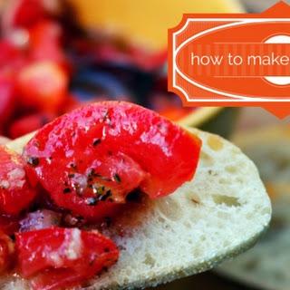 How to Make Bruschetta.