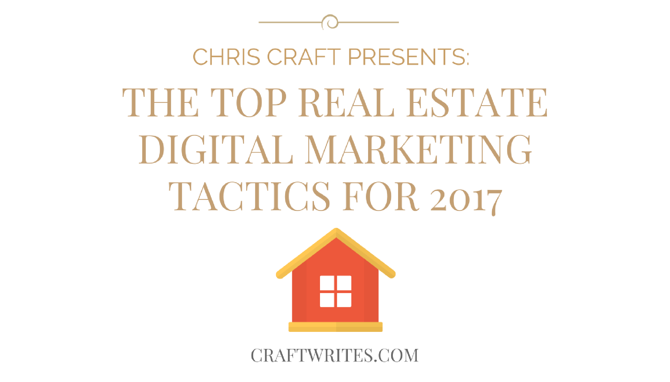 The top real estate digital marketing tactics for 2017