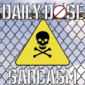 Daily Dose of Sarcasm