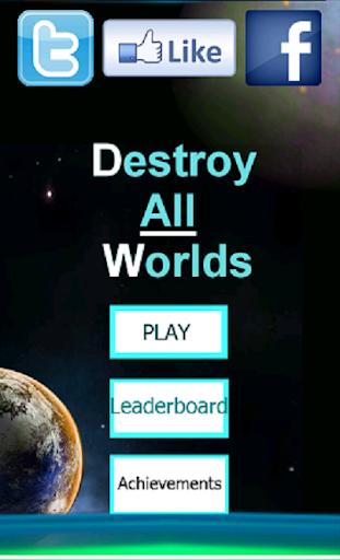 Destroy All Worlds