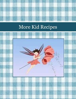 More Kid Recipes