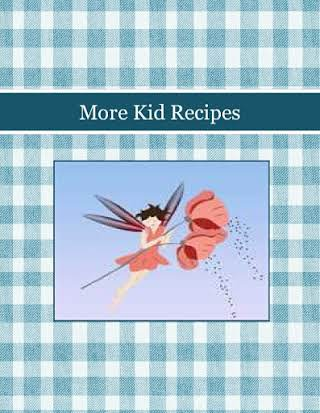 More Kid Recipes