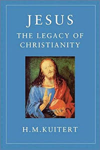 JESUS THE LEGACY OF CHRISTIANITY