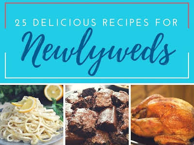 25 Delicious Recipes for Newlyweds