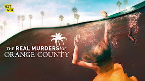 The Real Murders of Orange County thumbnail