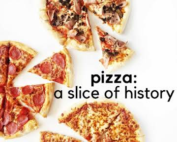 Pizza: A Slice of History
