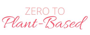 Zero to Plant-Based