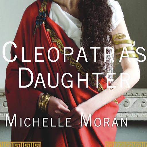 Cleopatras Daughter Michelle Moran Pdf