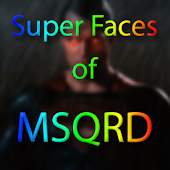 Super faces of MSQRD