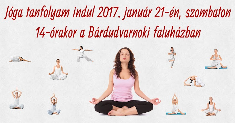 Jóga tanfolyam indul Bárdudvarnokon 2017.01.21