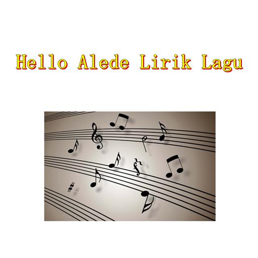 Hello Alede Lirik Lagu