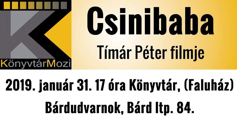 Csinibaba - Tímár Péter filmje - Könyvtármozi Bárdudvarnok - 2019. január 31. 17 óra