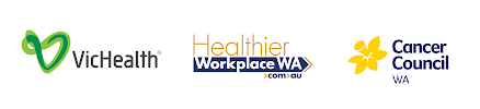 Vic Health, Healthier Workplace WA, Cancer Council