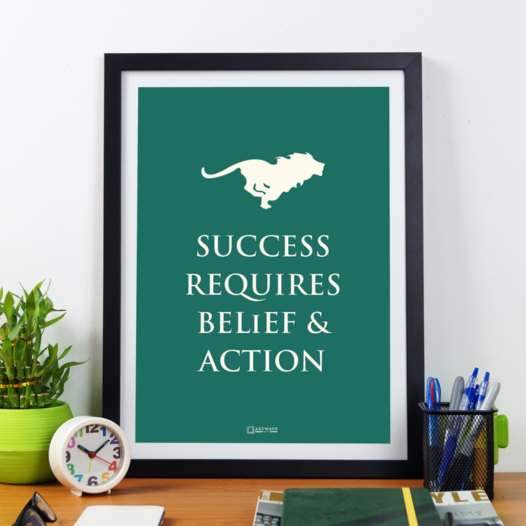 Success Requires Belief And Action| Framed Poster by Artwave Asia