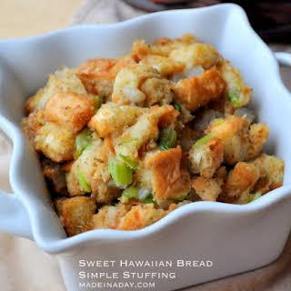 Sweet Hawaiian Bread Simple Stuffing.