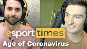 Esports Times: Age of Coronavirus thumbnail