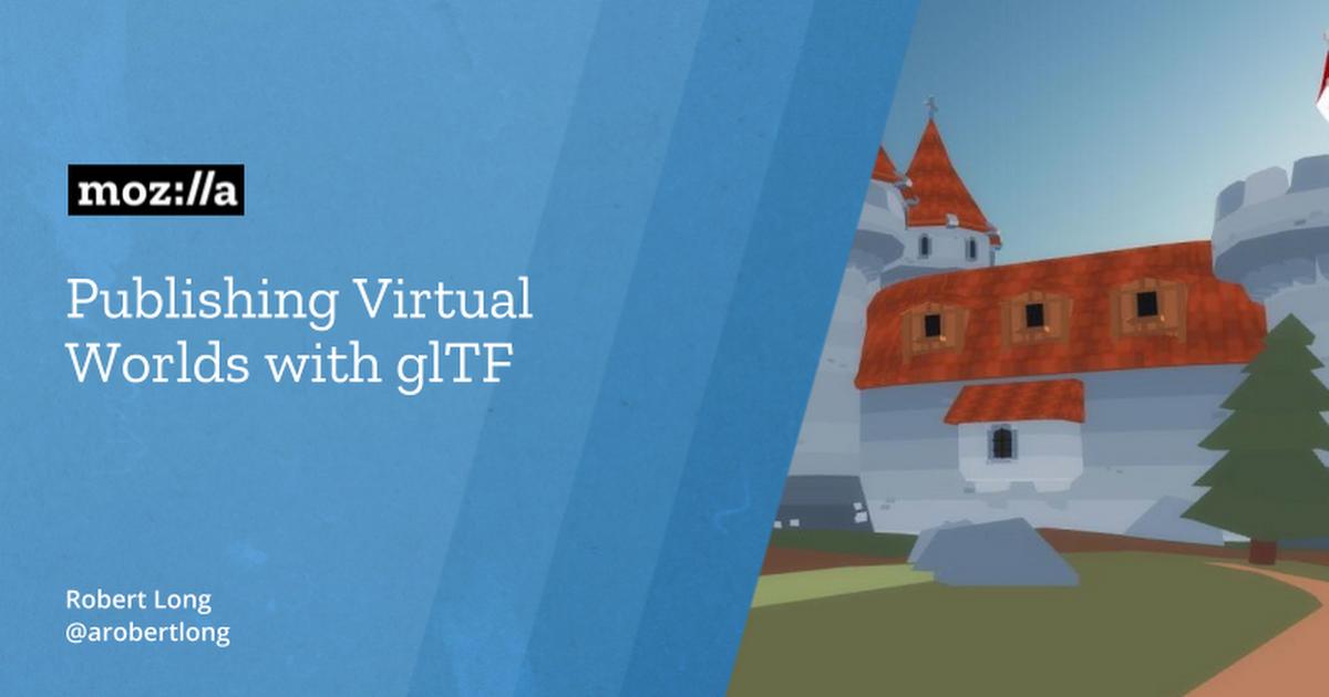 Publishing Virtual Worlds with glTF - Google Slides