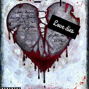 Love dies Upload Your Music Free